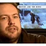 Job ter Burg: 'Ritme en stijl worden bepaald door de film zelf'